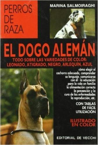 el dogo alemán perros de raza, marina salmoiraghi, vecchi