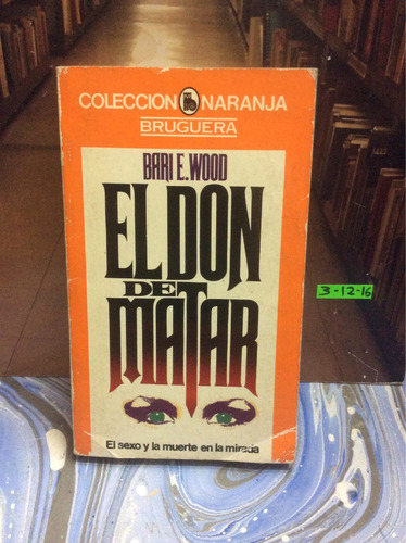 el don de matar. bari wood