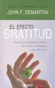 el efecto gratitud (crecimiento personal); john demartini