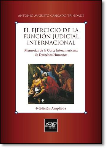 el ejercicio de la función judicial internacional: memorias