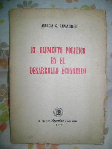 el elemento politico en el desarrollo economico- papandreou