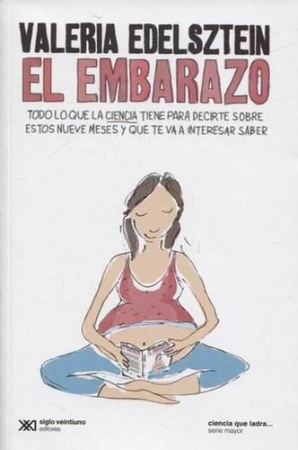 el embarazo, valeria edelsztein, ed. sxxi