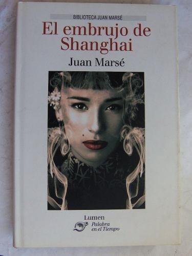 el embrujo de shanghai juan marse tapa dura