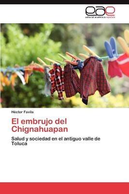 el embrujo del chignahuapan; h?ctor favila envío gratis