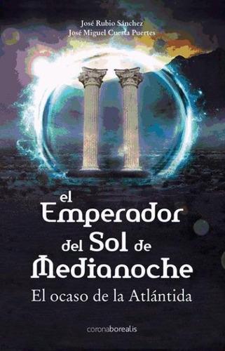 el emperador del sol de medianoche(libro novela y narrativa)