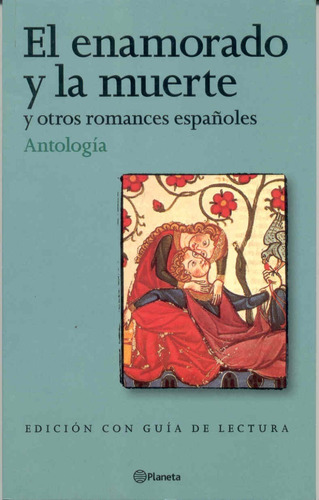 el enamorado y la muerte  y otros romances españoles