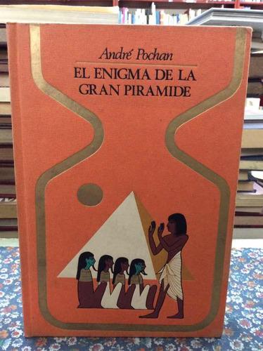 el enigma de la gran pirámide por andré pochan