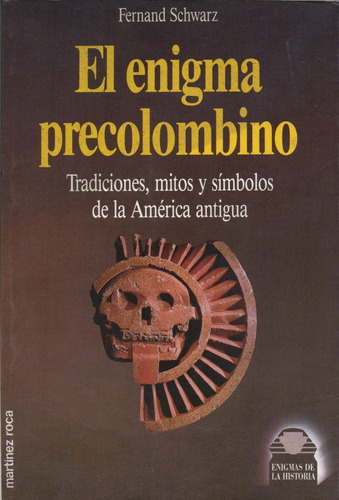 el enigma precolombino - fernand schwarz
