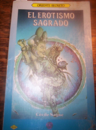 el erotismo sagrado cecile sagne - caba/v.lópez/lanús