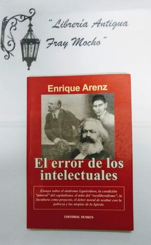 el error de los intelectuales - enriquez arenz