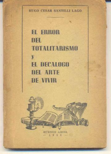 el error del totalitarismo y el decálogo del arte de vivir