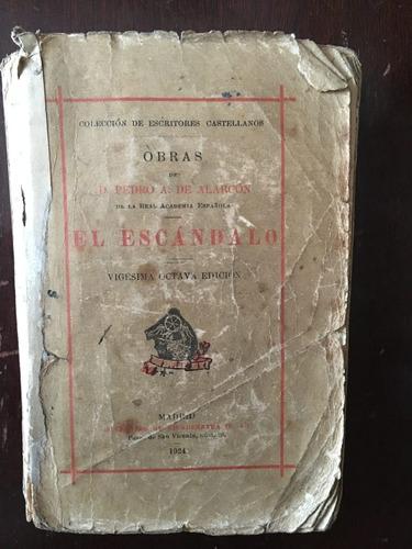 el escándalo, pedro a de alarcón, 1924, 400 pag