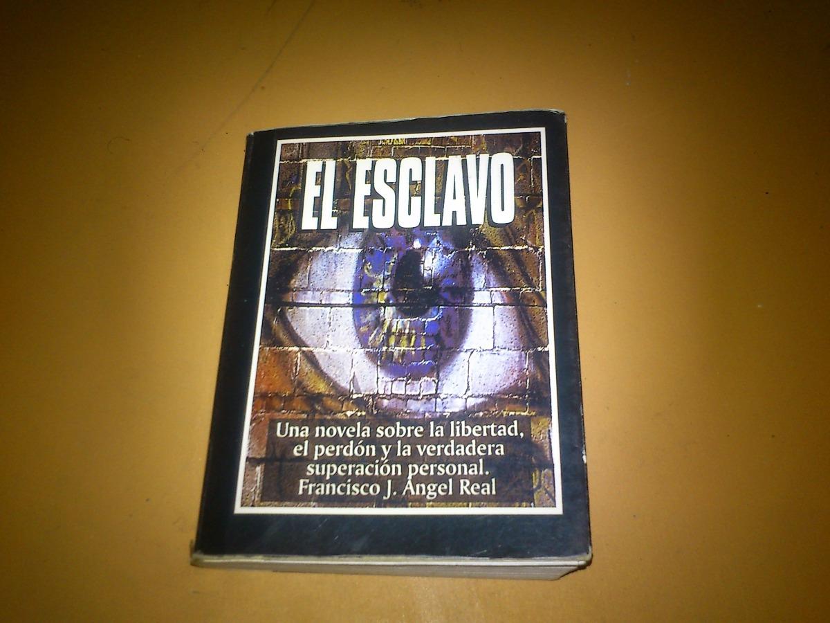 El Esclavo - Francisco J. Ángel Real - Libro De Bolsillo