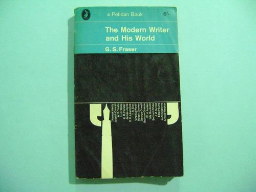 el escritor moderno y su mundo / fraser ( obra en ingles)