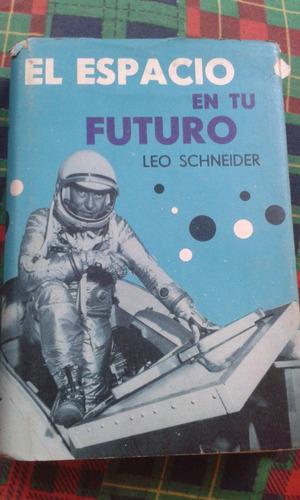 el espacio en tu futuro leo schneider  - envios