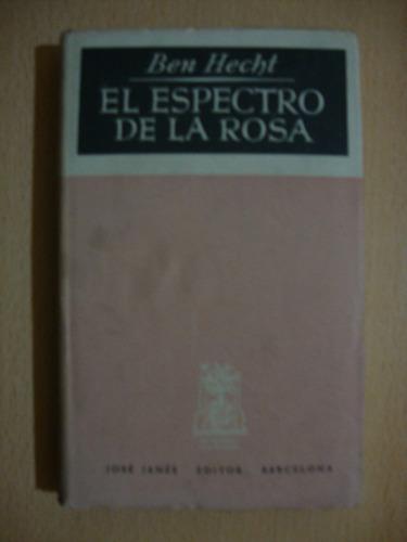 el espectro de la rosa - ben hecht