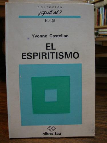 el espiritismo. castellan, yvonne