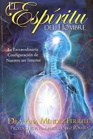 el espíritu del hombre. ana mendez ferrell (libro nuevo)