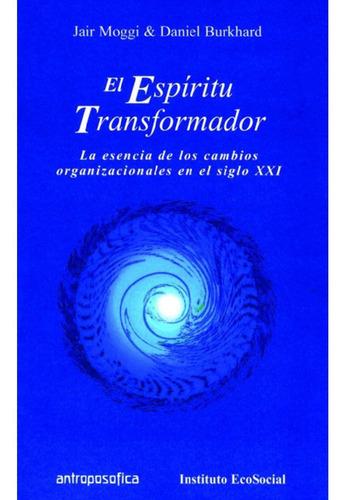 el espiritu transformador - jair moggi y daniel burkhard