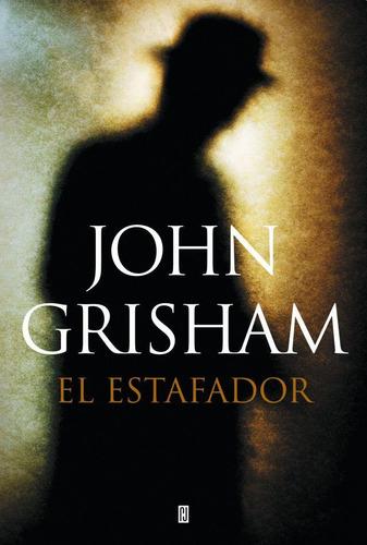 el estafador - john grisham.(ltc)