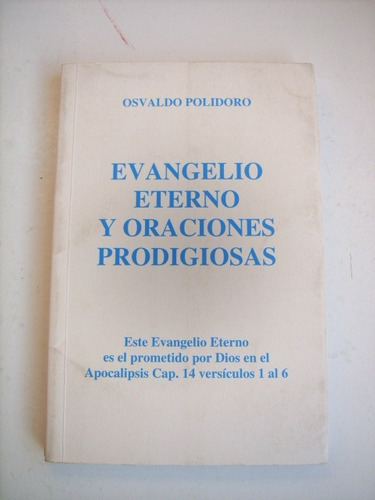 el evangelio eterno y oraciones prodigiosas