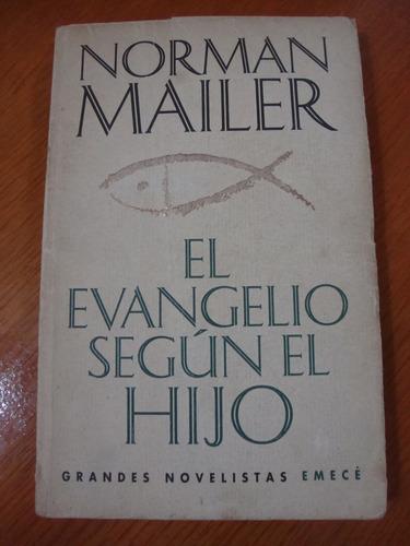 el evangelio segun el hijo - norman mailer