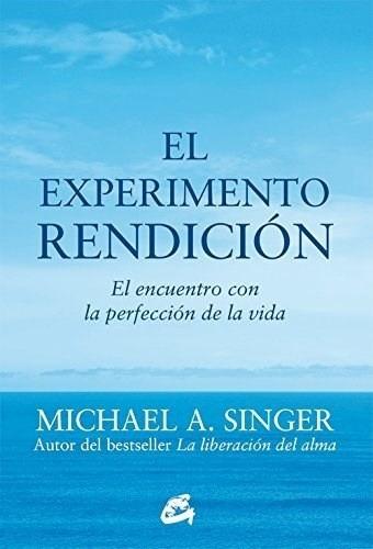 el experimento rendición, michael singer, gaia