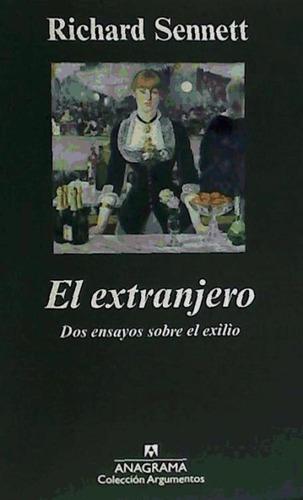 el extranjero: dos ensayos sobre el exilio(libro sociología)