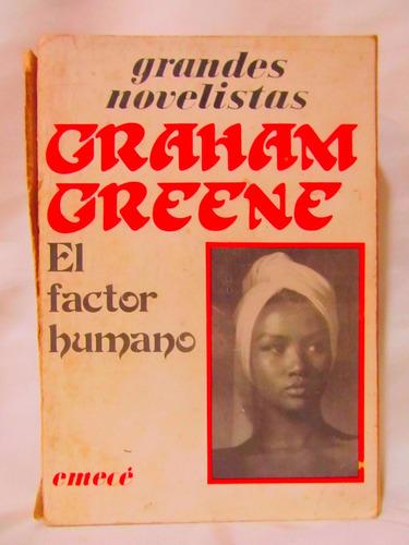 el factor humano por graham greene ed. emece