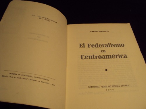 el federalismo en centroamerica, alberto herrarte