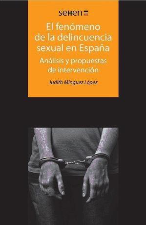 el fenómeno de la delincuencia sexual en españa: análisis y