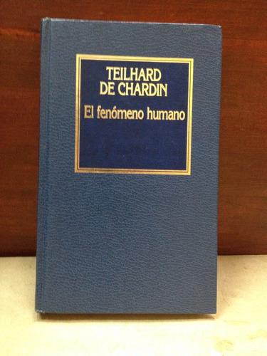 el fenómeno humano - teilhard de chardin - orbis - filosofia