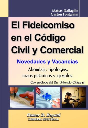 el fideicomiso en el cod.civ. y com. - fontanini, dallaglio