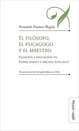 el filósofo, el psicagogo y el maestro