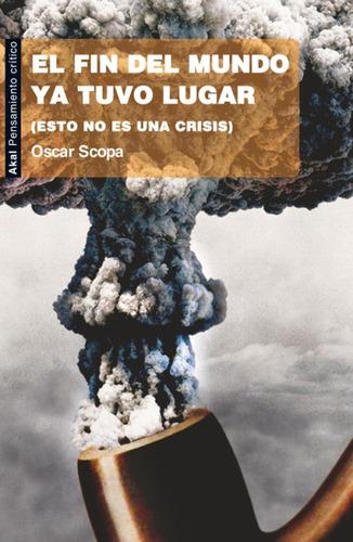 el fin del mundo ya tuvo lugar(libro historia y doctrinas)