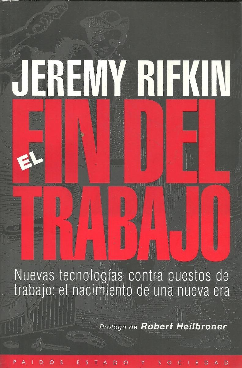 El Fin Del Trabajo Jeremy Rifkin - Paidos Estado Y Sociedad ...