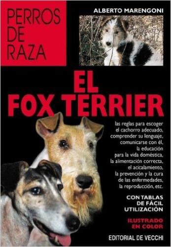 el fox terrier - perros de raza, alberto marengoni, vecchi