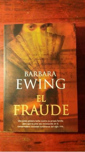 el fraude - ewing, barbara - ed. la factoría de ideas