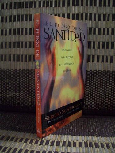 el fuego de su santidad, sergio scataglini