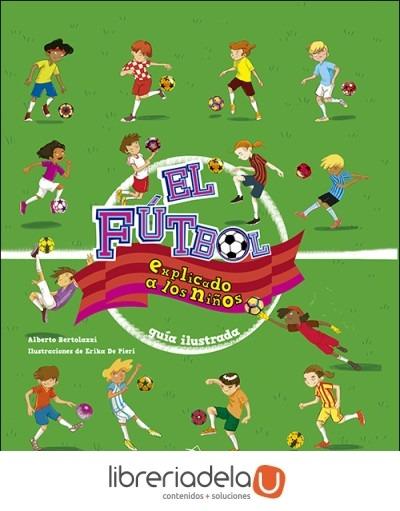 ae179f4e29626 El Fútbol Explicado A Los Niños. Guía Ilustrada -   870.00 en ...