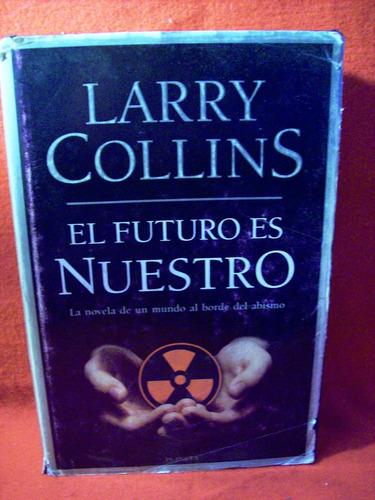 el futuro es nuestro larry collins editorial planeta españa