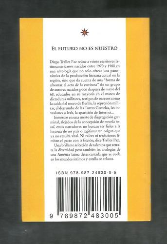 el futuro no es nuestro libro nuevo envio gratis !!!!!!!!!!!