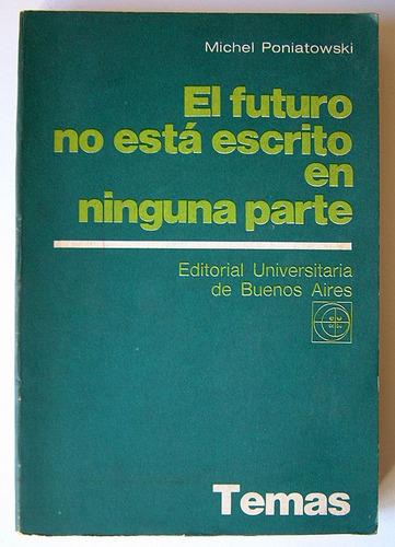 el futuro no esta escrito en ninguna parte, m. poniatowski