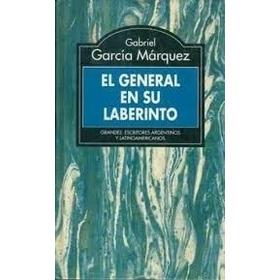El General En Su Laberinto. Gabriel Garcia Marquez. $70!!