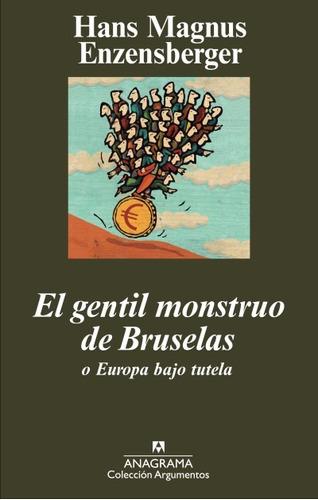 el gentil monstruo de bruselas o europa bajo tutela(libro )