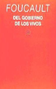 el gobierno de los vivos(libro filosofía)
