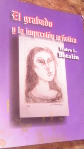 el grabado y la impresión artisitica , isidro l. botalín