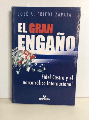 el gran engaño -josé friedl zapata -intermedio. narcotrafico