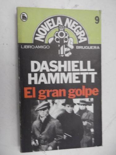 el gran golpe dashiell hammett policiaco novela negra