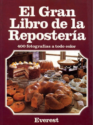 el gran libro de la reposteria - practica guia - everest